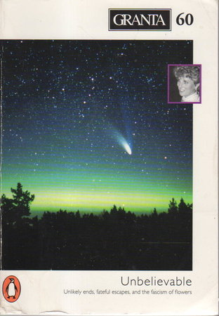 GRANTA 60, Winter 1997: UNBELIEVABLE. by Jack, Ian, editor. Aimee Bender, signed. .