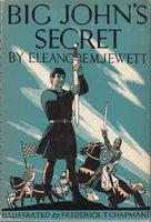BIG JOHN'S SECRET. by Jewett, Eleanor M.
