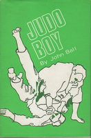 JUDO BOY. by Ball, John.