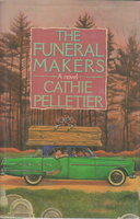 THE FUNERAL MAKERS. by Pelletier, Cathie.