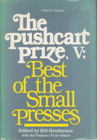 THE PUSHCART PRIZE V: Best of the Small Presses, 1980 - 1981 Edition (with an index to the first five volumes) . by [Anthology] Bill Henderson, Bill, editor.