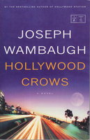 HOLLYWOOD CROWS. by Wambaugh, Joseph.