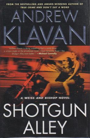 SHOTGUN ALLEY. by Klavan, Andrew.