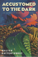 ACCUSTOMED TO THE DARK. by Satterthwait, Walter.