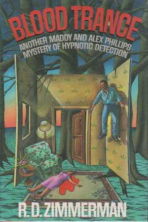 BLOOD TRANCE. Another Maddy and Alex Phillips Mystery of Hypnotic Detection. by Zimmerman, R. D.
