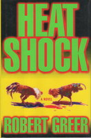 HEAT SHOCK. by Greer, Robert.