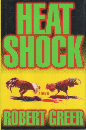 HEAT SHOCK. by Greer, Robert.