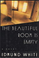 THE BEAUTIFUL ROOM IS EMPTY. by White, Edmund.