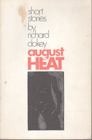 AUGUST HEAT. by Dokey, Richard.
