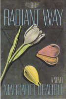 THE RADIANT WAY. by Drabble, Margaret