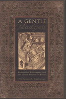 A GENTLE MADNESS: Bibliophiles, Bibliomanes, and the Eternal Passion for Books. by Basbanes, Nicholas A.