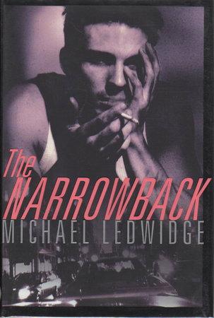 THE NARROWBACK. by Ledwidge, Michael.
