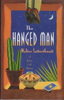 THE HANGED MAN. by Satterthwait, Walter.