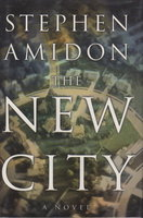 THE NEW CITY: A Novel. by Amidon, Stephen.