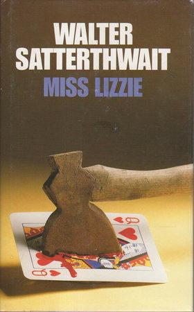 MISS LIZZIE. by Satterthwait, Walter.