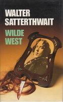 WILDE WEST. by Satterthwait, Walter.