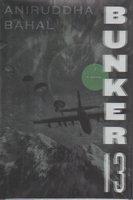 BUNKER 13. by Bahal, Aniruddha.