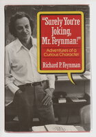 """SURELY YOU'RE JOKING, MR. FEYNMAN!"" : Adventures of a Curious Character. by Feynman, Richard P."