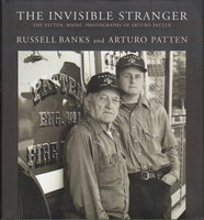 THE INVISIBLE STRANGER: The Pattern, Maine, Photographs of Arturo Pattern. by Banks, Russell and Arturo Patten.