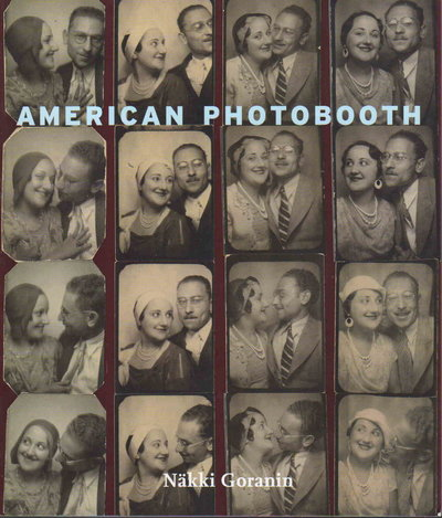 AMERICAN PHOTOBOOTH. by Goranin, Nakki. (Foreword by David Haberstitch.)