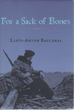 FOR A SACK OF BONES. by Baulenas, Lluis-Anton.