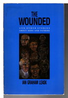 THE WOUNDED: and Other Stories About Sons and Fathers. by Leask, Ian Graham.