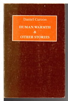 HUMAN WARMTH AND OTHER STORIES. by Curson, Daniel.