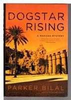 DOGSTAR RISING: A Makana Mystery. by Bilal, Parker (pseudonym of Jamal Mahjoub)