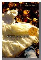 LIVING DEAD GIRL. by Scott, Elizabeth.