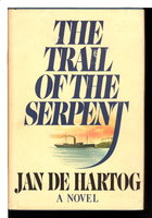 THE TRAIL OF THE SERPENT. by Hartog, Jan de.