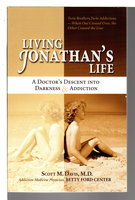 LIVING JONATHAN'S LIFE: A Doctor's Descent Into Darkness and Addiction. by Davis, Scott M., M.D,