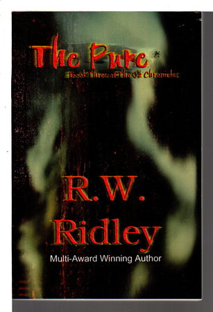THE PURE: Book Three of the Oz Chronicles. by Ridley, R. W.