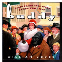 BUDDY: Based on the True Story of Gertrude Lintz. by Joyce, William.