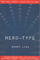 HERO-TYPE. by Lyga, Barry.
