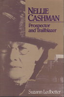 NELLIE CASHMAN: Prospector and Trailblazer. by Ledbetter, Suzann.