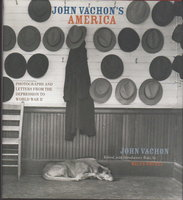 JOHN VACHON'S AMERICA: Photographs and Letters from the Depression to World War II. by Vachon, John. Edited by Miles Orvell.