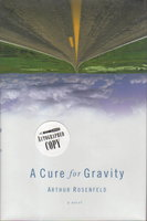 A CURE FOR GRAVITY. by Rosenfeld, Arthur.