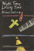 NIGHT TIME LOSING TIME. by Ventura, Michael ,