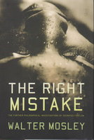 THE RIGHT MISTAKE. by Mosley, Walter.