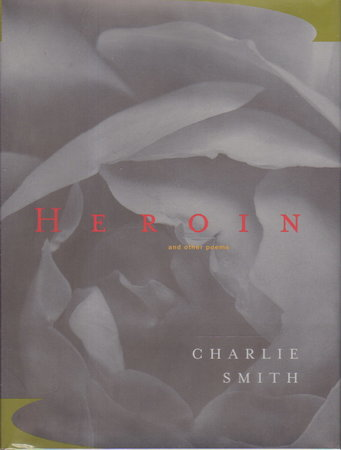 HEROIN and Other Poems. by Smith, Charlie.