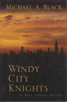 WINDY CITY KNIGHTS. by Black, Michael A.
