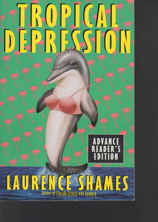 TROPICAL DEPRESSION. by Shames, Laurence.