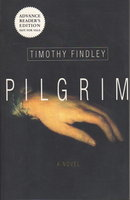 PILGRIM. by Findley, Timothy [1930-2002]