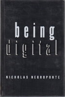 BEING DIGITAL. by Negroponte, Nicholas.