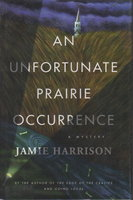 AN UNFORTUNATE PRAIRIE OCCURRENCE. by Harrison, Jamie.