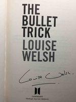 THE BULLET TRICK. by Welsh, Louise.