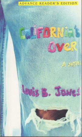 CALIFORNIA'S OVER. by Jones, Louis B.