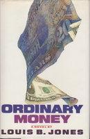 ORDINARY MONEY. by Jones, Louis B.