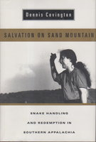 SALVATION ON SAND MOUNTAIN: Snake Handling and Redemption in Southern Appalachia. by Covington, Dennis.