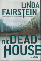 THE DEADHOUSE. by Fairstein, Linda.